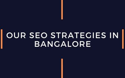 Our SEO Strategies in Bangalore